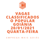 CLASSIFICADOS O POPULAR EMPREGOS GOIANIA